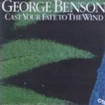 Cast Your Fate To The Wind - George Benson