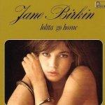 Lolita Go Home - Jane Birkin