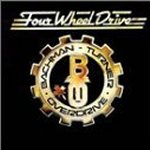 Four Wheel Drive - Bachman-Turner Overdrive