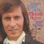 Tränen lügen nicht - Lieder zum Träumen - Michael Holm