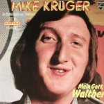 Mein Gott, Walther - Mike Kr�ger