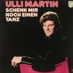 Schenk mir noch einen Tanz - Ulli Martin