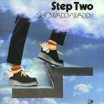 Step Two - Showaddywaddy