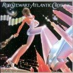 Atlantic Crossing - Rod Stewart