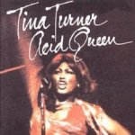 Acid Queen - Tina Turner