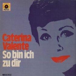 So bin ich zu dir - Caterina Valente