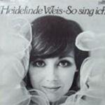 So sing ich - Heidelinde Weis