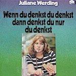 Wenn du denkst du denkst, dann denkst du nur du denkst - Juliane Werding