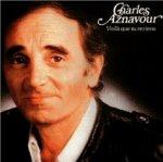 Voila que tu reviens - Charles Aznavour