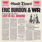 Love Is All Around - {Eric Burdon} + War
