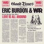 Love Is All Around - {Eric Burdon} + War