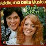Addio, mia bella musica - Cindy + Bert