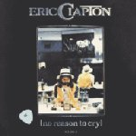 No Reason To Cry - Eric Clapton