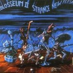Strange New Flesh - Colosseum II