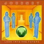 Look Into The Future - Journey