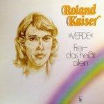 Verde - Frei, das heißt allein - Roland Kaiser