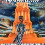 I Make You Feel Good - Waldemar Wunderbar Syndikat