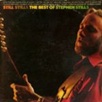 Still Stills: The Best Of Stephen Stills - Stephen Stills