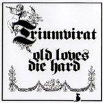 Old Loves Die Hard - Triumvirat