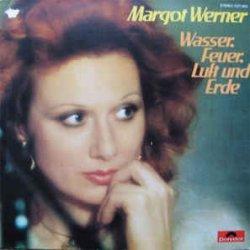 Wasser, Feuer, Luft und Erde - Margot Werner