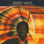 Is This Wotcha Wont? - Barry White