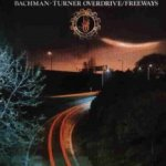Freeways - Bachman-Turner Overdrive