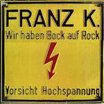 Wir haben Bock auf Rock - Franz K.