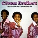 Non-Stop Dance Come To America - Gibson Brothers