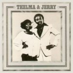 Thelma + Jerry - {Thelma Houston} + Jerry Butler