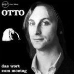 Das Wort zum Montag - Otto
