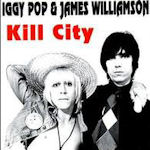 Kill City - Iggy Pop + James Williamson
