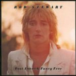 Foot Loose And Fancy Free - Rod Stewart
