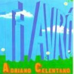 Ti avro - Adriano Celentano