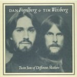 Twin Sons Of Different Mothers - {Dan Fogelberg} + {Tim Weisberg}