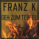 Geh zum Teufel - Franz K.