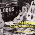 Del este de Los Angeles - Los Lobos