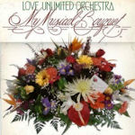 My Musical Bouquet - Love Unlimited Orchestra