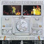 Babylon By Bus - Bob Marley + the Wailers