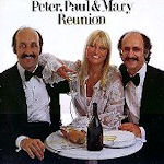 Reunion - Peter, Paul + Mary