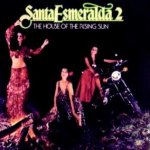 Santa Esmeralda 2 - The House Of The Rising Sun - Santa Esmeralda