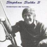 Stephan Sulke 3 - Andermann, der konnte - Stephan Sulke