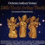 Stille Nacht, Heilige Nacht - Die schönsten Weihnachtslieder - Orchester Anthony Ventura