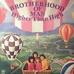 Higher Than High - Brotherhood Of Man