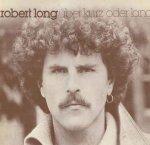Über kurz oder lang - Robert Long