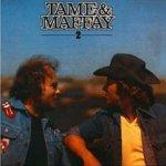 Tame + Maffay 2 - {Peter Maffay} + Johnny Tame