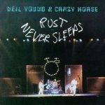 Rust Never Sleeps - {Neil Young} + {Crazy Horse}