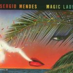 Magic Lady - Sergio Mendes