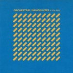 Orchestral Manoeuvres In The Dark - Orchestral Manoeuvres In The Dark