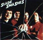 Smashes - Slade
