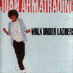 Walk Under Ladders - Joan Armatrading